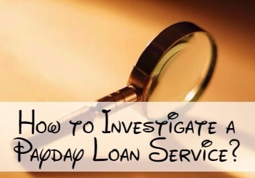 How to Investigate a Payday Loan Service?